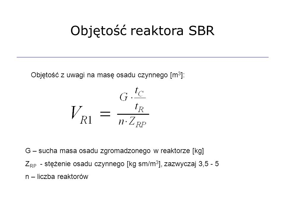 Objętość reaktora SBR Objętość z uwagi na masę osadu czynnego [m3]: